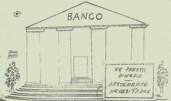 Chumy Chúmez: Los bancos y el dinero